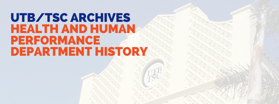 UTB/TSC Archives - Health and Human Performance Department History