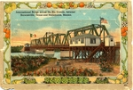 International bridge across the Rio Grande, between Brownsville, Texas and Matamoros, Mexico by Robert Runyon and Curt Teich & Co.
