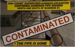 2004 court supervised Dominion excavation confirmed Dominion pipe missing north and south of Business 83.