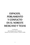 People, Places and Conflicts in Northeastern Mexico and Texas by Ruth Arboleyda, John B. Hawthorne, Gerardo Lara Cisneros, and Gustavo A. Ramirez Castilla