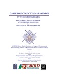 Cameron County/Matamoros at the Crossroads: Assets and Challenges for Accelerated Regional and Binational Development