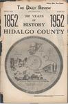 Daily review (Edinburg, Tex.) [Centennial Edition] 100 Years of History Hidalgo County_Part 01