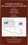 Further studies in Rio Grande Valley history by Milo Kearney, Anthony K. Knopp, and Antonio Zavaleta