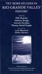 Yet more studies in Rio Grande Valley history by Milo Kearney, Anthony K. Knopp, Antonio Zavaleta, and Thomas Daniel Knight