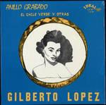 Gilberto Lopez - Anillo Grabado El Chile Verde y Otras by Gilberto Lopez